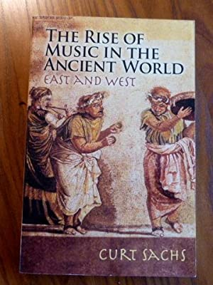 The rise of music in the ancient: Sachs, Curt: