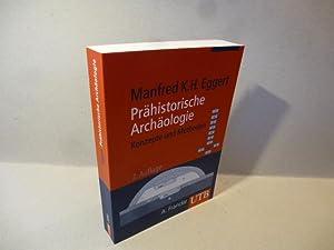 Prähistorische Archäologie. Konzepte und Methoden. 2., unveränd.: Eggert, Manfred K.