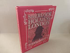 Sherlock Holmes s London. Explore the City in the Footsteps of the Great Detective.