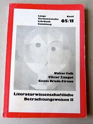 Literaturwissenschaftliche Betrachtungsweisen II.: Falk, Walter /