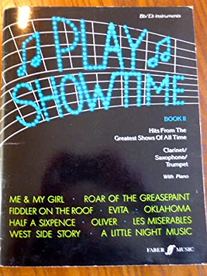 Play Showtime: Hits from the Greatest Shows of all Time. Book. 2: Solos für Bb und Eb instruments...