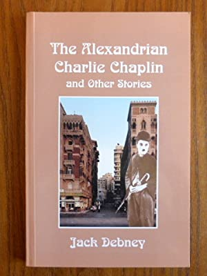 The Alexandrian Charlie Chaplin and other stories. SIGNIERT.