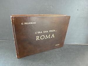 C'era una volta.roma.: Pellegrini, Giampiero.