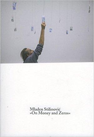 Mladen Stilinovic : On Money and Zeros