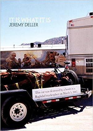 Jeremy Deller : It Is What It