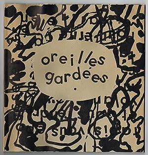 Oreilles gardées.: Französische Literatur - Dubuffet, Jean / Benoit, P(ierre) A(ndré) (PAB).
