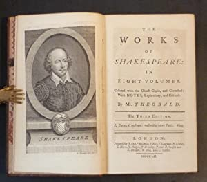 The Works of Shakespeare in Eight Volumes. Collated with the Oldest Copies, and Corrected: With ...