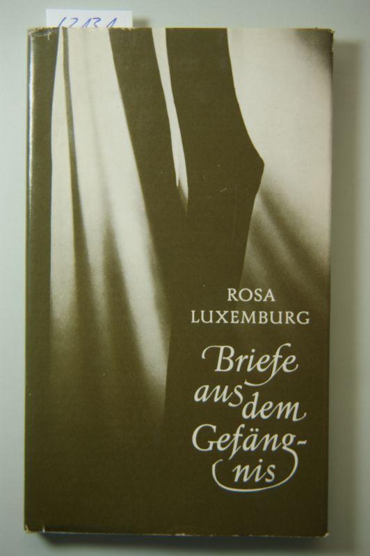 Briefe aus dem Gefängnis: Rosa Luxemburg: