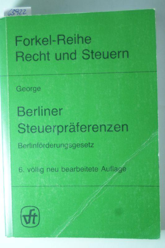 Berliner Steuerpräferenzen.: George, Heinz: