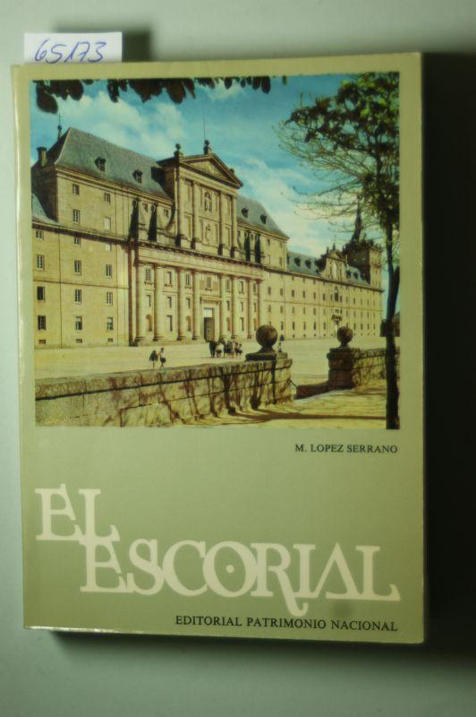 El Escorial : The Monastery and the: Lopez Serrano, Matilde:
