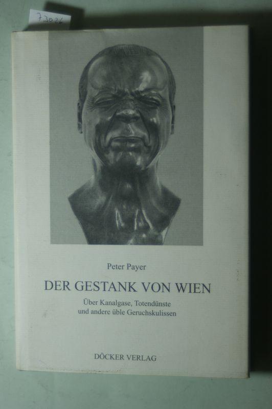 Der Gestank von Wien : über Kanalgase,: Payer, Peter: