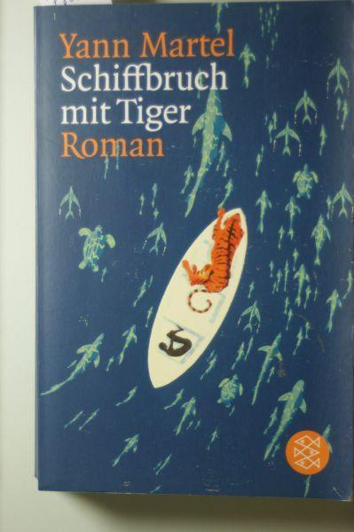Schiffbruch mit Tiger: Roman (Literatur): Martel, Yann: