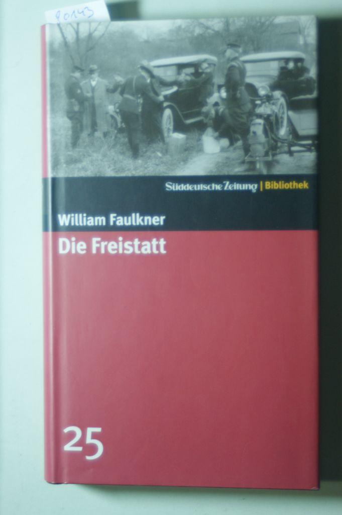 Die Freistatt. Roman. SZ-Bibliothek Band 25: William, Faulkner: