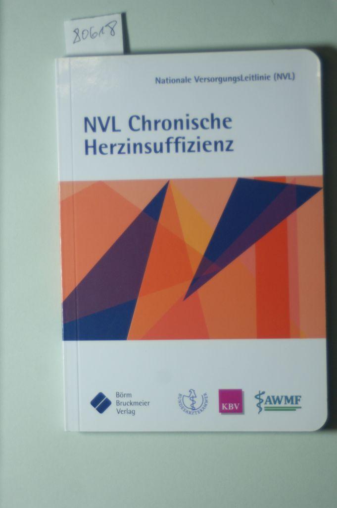 Nationale VersorgungsLeitlinie Chronische Herzinsuffizienz: Kurzfassung (Nationale VersorgungsLeitlinien: Bundesärztekammer, (BÄK), Bundesvereinigung