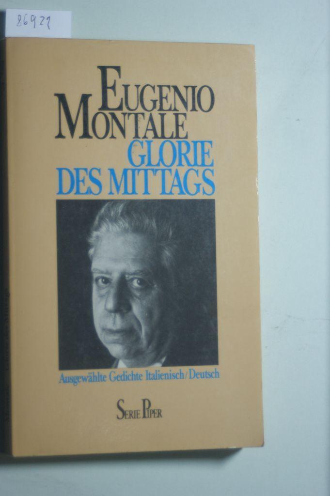 Glorie des Mittags Italienisch/Deutsch: Montale, Eugenio: