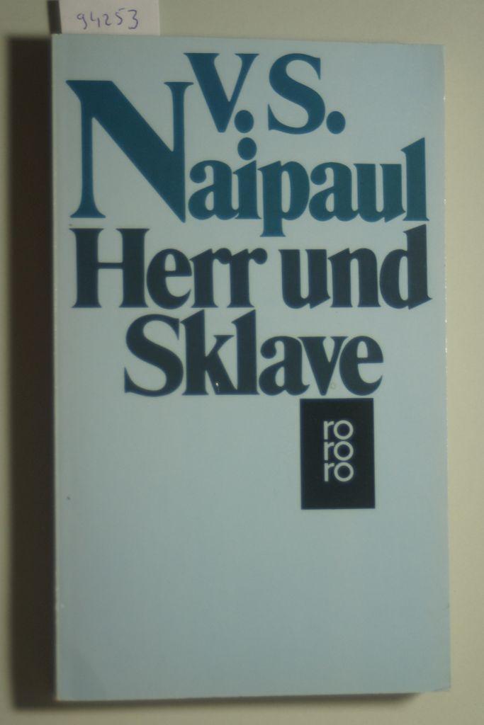 Herr und Sklave.: Naipaul, V. S.: