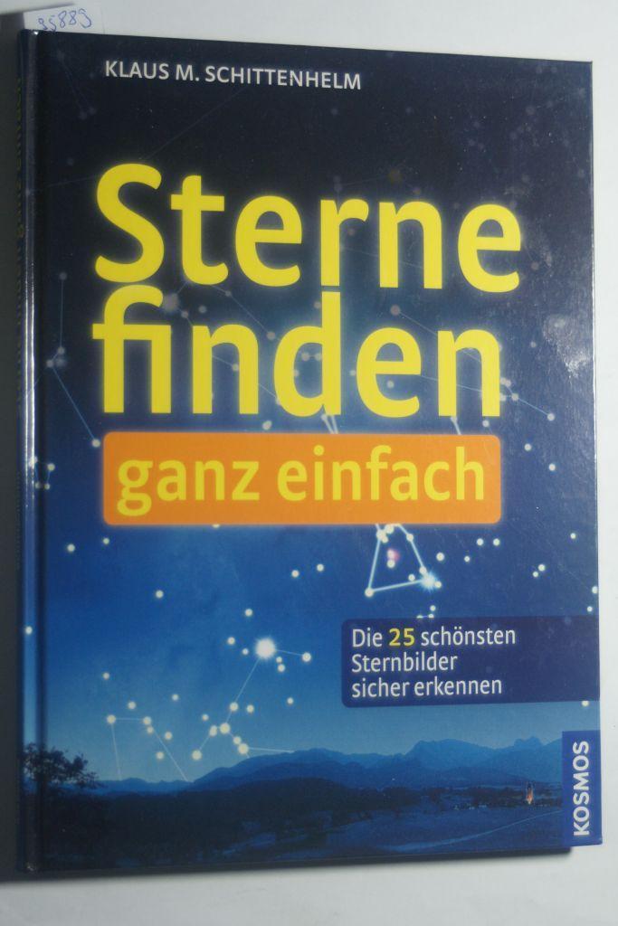 Sterne finden - ganz einfach: Die 25: Schittenhelm, Klaus:
