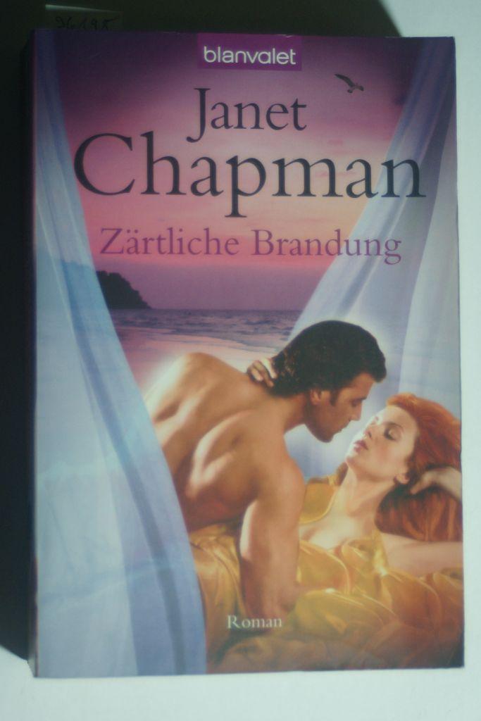 Zärtliche Brandung: Roman - Chapman, Janet