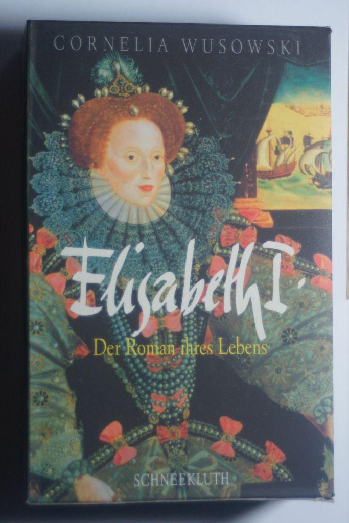Elisabeth I. - Wusowski, Cornelia