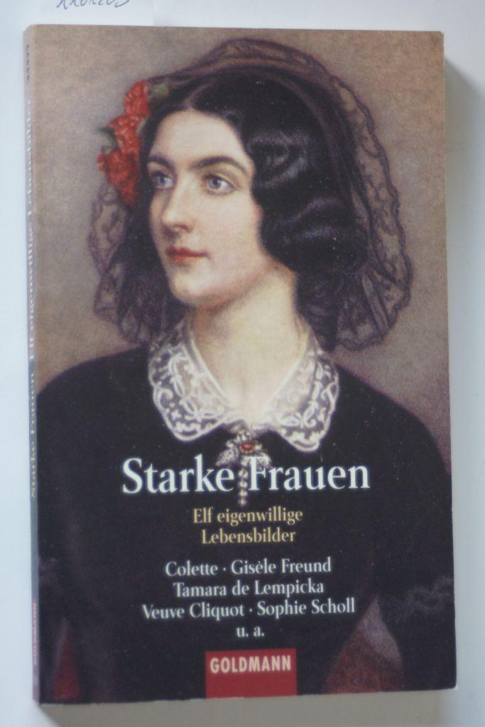 Starke Frauen: Elf eigenwillige Lebensbilder (Goldmann Allgemeine Reihe) - Bollmann, Stefan und Christiane Naumann