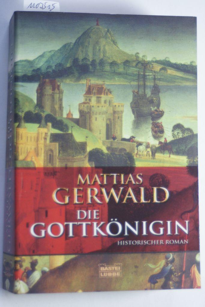 Die Gottkönigin: Gerwald, Mattias: