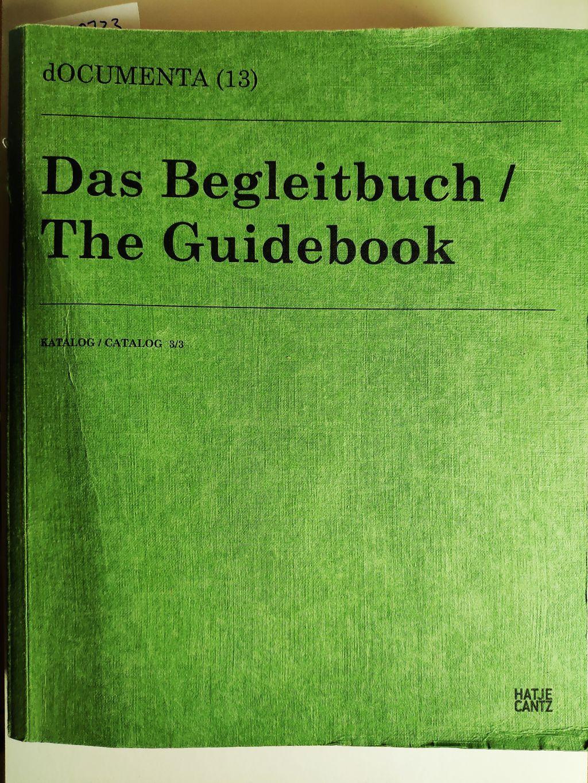 dOCUMENTA (13)Katalog 3/3: Das Begleitbuch: Hrsg.: