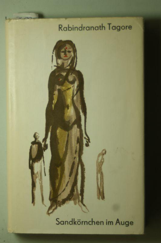 Sandkörnchen im Auge: Tagore, Rabindranath: