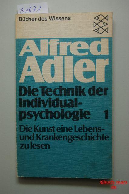 Die Technik der Individualpsychologie 1. Die Kunst,: Adler, Alfred: