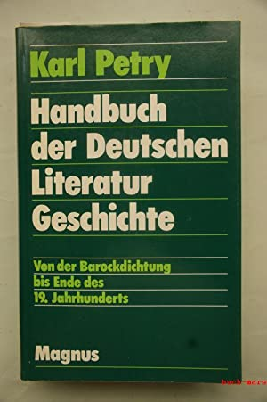 Handbuch zur Deutschen Literaturgeschichte II. Von der: Petry, Karl: