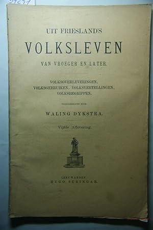 Uit Friesland's volksleven van vroeger en later.: Dykstra, Waling: