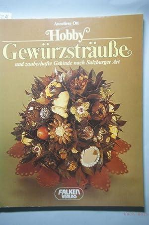 Hobby Gewürzsträuße und zauberhafte Gebinde nach Salzburger: Anneliese, Ott, Davidovic