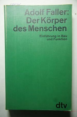 Der Körper des Menschen : Einführung in Bau und Funktion. Adolf Faller. [Zeichn. von ...
