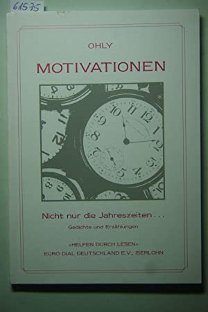 Motivationen - Nicht nur die Jahreszeiten .: Ohly, Karl-Heinz und