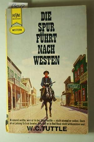 Die Spur führt nach Westen. Western.: Tuttle, W. C.: