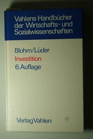 Investition. Schwachstellen im Investitionsbereich des Industriebetriebes und: Blohm, Hans und