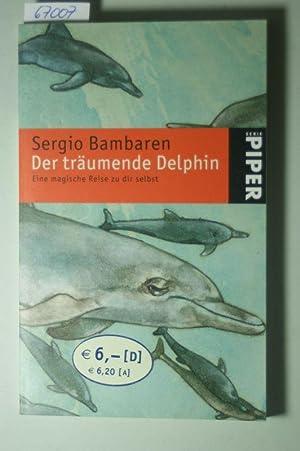 Der träumende Delphin: Eine magische Reise zu: Bambaren, Sergio: