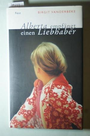 Alberta empfängt einen Liebhaber.: Vanderbeke, Birgit:
