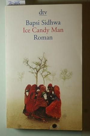 Ice Candy Man: Roman: Sidhwa, Bapsi: