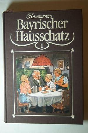 Kammerers bayrischer Hausschatz I: Kammerer, Leopold: