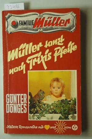Familie Müller 71. Müller tanzt nach Trixis: Dönges, Günter: