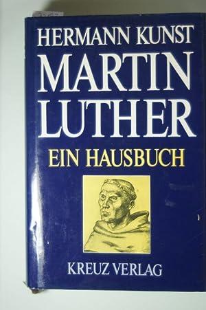 Martin Luther. Ein Hausbuch: KUNST, HERMANN.: