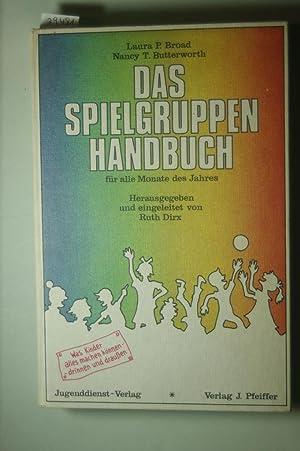 Das Spielgruppenhandbuch. Für alle Monate des Jahres: Dirx, Ruth, Laura