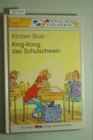 King-Kong, das Schulschwein: Boie, Kirsten, Silke