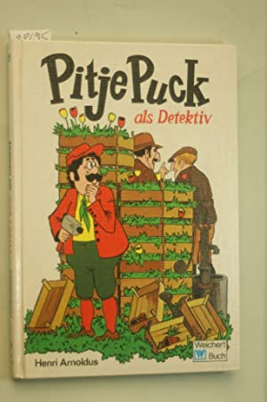 Pitje Puck als Detektiv: Henri, Arnoldus und