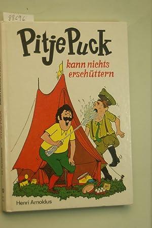 Pitje Puck kann nichts erschüttern.: Arnoldus, Henri.: