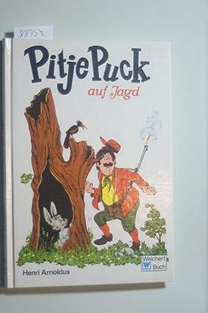 Pitje Puck auf Jagd, Mit Zeichnungen von: Arnoldus, Henri: