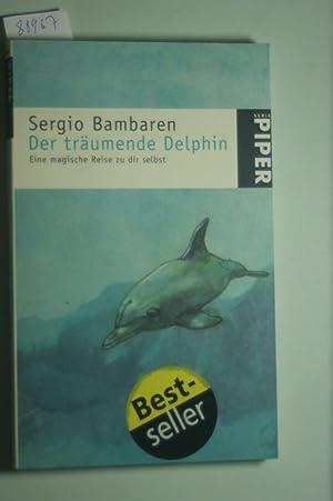 Der träumende Delphin: Eine magische Reise zu: Bambaren, Sergio und