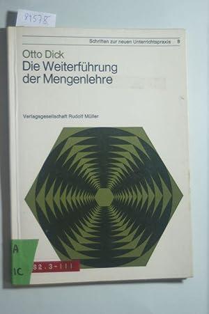 Die Weiterführung der Mengenlehre. Schriften zur neuen: Otto Dick: