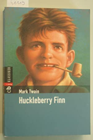 Huckleberry Finn (Klassiker der Kinderliteratur, Band 10): Mark, Twain und