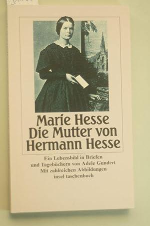 Marie Hesse - Die Mutter von Hermann: Gundert, Adele, Marie